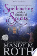 Spellcasting With A Chance Of Spirits A Paranormal Women S Fiction Romance Novel