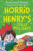 Horrid Henry s Jolly Holidays