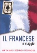 Il francese in viaggio  3000 vocaboli  1500 frasi  100 situazioni