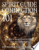 Spirit Guide Connection 101: Basics and Exercises for Beginners