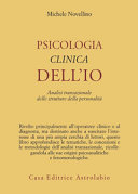 Psicologia clinica dell'io. Analisi transazionale delle strutture della personalità