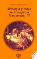 Mitología y mitos de la Hispania prerromana III