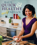 Bal s Quick and Healthy Indian