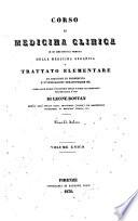 Corso di medicina clinica  in cui sono esposti i principii della medicina organica  o Trattato elementare di diagnosi di pronostico e d indicazioni terapeutiche ec      di Leone Rostan