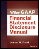 Wiley GAAP  Financial Statement Disclosures Manual