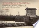 Architetture dell   acqua in Friuli Venezia Giulia  Un percorso della memoria per parole e immagini
