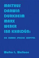 Malthus, Darwin, Durkheim, Marx, Weber, Ibn Khaldûn