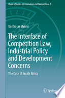The Interface of Competition Law  Industrial Policy and Development Concerns