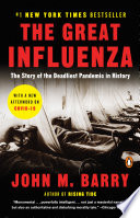 The great influenza the epic story of the deadliest plague in history /