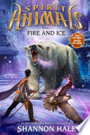 Spirit Animals Book 4  Fire and Ice
