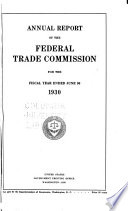Annual Report of the Federal Trade Commission for the Fiscal Year Ended ...