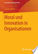Moral und Innovation in Organisationen