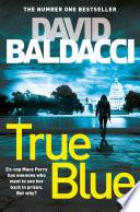 Ebook True Blue Epub David Baldacci Apps Read Mobile