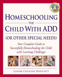 Homeschooling the Child with ADD  or Other Special Needs