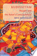 Kudiyattam Theatre And The Actor S Consciousness