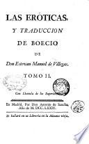 Las eroticas  y traduccion de Boecio de don Estevan Manuel de Villegas  Tomo 1    2
