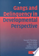 Gangs and Delinquency in Developmental Perspective Disruptive Influence On Adolescent Development