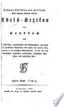 Adels-Lexikon, oder, Handbuch über die historischen, genealogischen und diplomatischen , zum Theil auch heraldischen, genealogischen und diplomatischen, zum Theil auch heraldischen Nachrichten vom hohen und niedern Adel