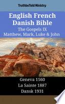 English French Danish Bible - The Gospels IX - Matthew, Mark, Luke & John
