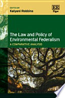 The Law and Policy of Environmental Federalism Of Centralized And Local Governance And How