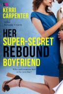Her Super Secret Rebound Boyfriend