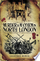 Murder and Mayhem in North London