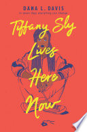 Tiffany Sly Lives Here Now Book PDF
