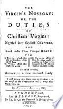Virgin s Nosegay  Or  The Duties of Christian Virgins