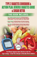 Type 2 Diabetes Cookbook Action Plan Reverse Diabetes Guide Sugar Detox 3 Books In 1 Bundle