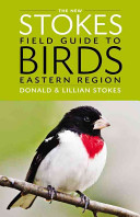 The New Stokes Field Guide to Birds  Eastern Region