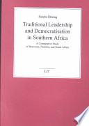 Traditional Leadership and Democratisation in Southern Africa