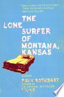 The Lone Surfer of Montana  Kansas
