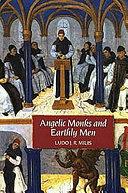 Angelic Monks and Earthly Men