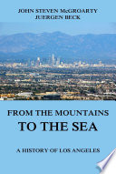 From the Mountains to the Sea   A History of Los Angeles