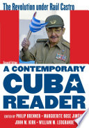 A Contemporary Cuba Reader Since Raul Castro Took Over The Country S Leadership