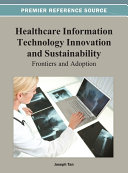 Healthcare Information Technology Innovation and Sustainability: Frontiers and Adoption