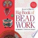 Julia Pretl s Big Book of Beadwork