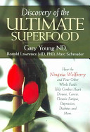 Discovery of the Ultimate Superfood
