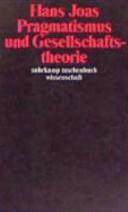 Pragmatismus und Gesellschaftstheorie