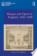 Masque and Opera in England  1656 1688