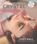 Judy Hall s Complete Crystal Workshop