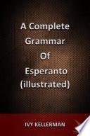 A Complete Grammar of Esperanto (illustrated) Descriptive Grammar Of The Esperanto