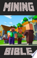 The Mining Bible Facts Jokes Tips Seeds More Unofficial Minecraft Book