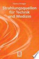 Strahlungsquellen für Technik und Medizin