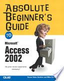 Absolute Beginner S Guide To Microsoft Access 2002 book