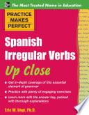 Practice Makes Perfect  Spanish Irregular Verbs Up Close