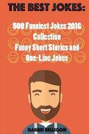 The Best Jokes: 500 Funniest Jokes 2016 Collection