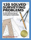 120 Solved Surveying Problems for the California Special Civil Engineer Examination