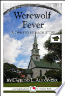 Werewolf Fever  A 15 Minute Horror Story for Brave Souls