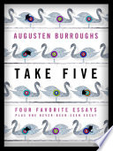 Take Five  Four Favorite Essays Plus One Never Been Seen Essay